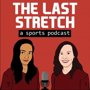 The Last Stretch Podcast