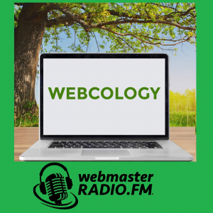 Webcology on WebmasterRadio.fm