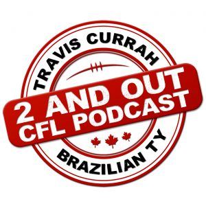 2 and Out CFL Podcast