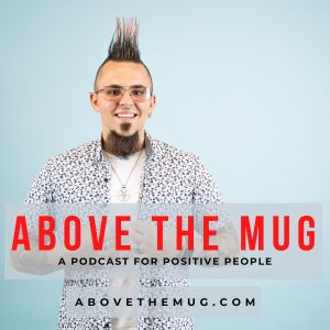 Above the Mug Podcast