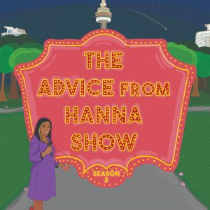 Advice From Hanna Podcast