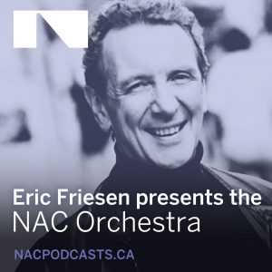 Eric Friesen presents the NAC Orchestra