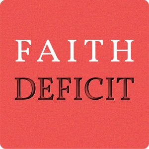 Faith Deficit