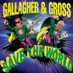 Gallagher and Gross Save the World
