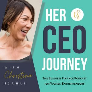 Her CEO Journey: The Business Finance Podcast for Women Entrepreneurs
