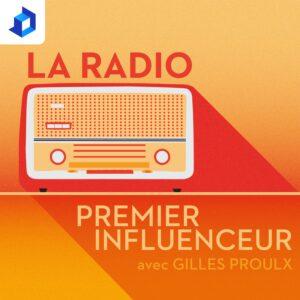 La radio, premier influenceur avec Gilles Proulx