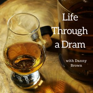 Life Through a Dram