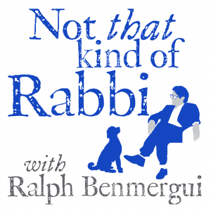 Not That Kind Of Rabbi with Ralph Benmergui