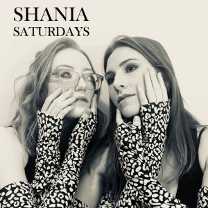 Shania Saturdays