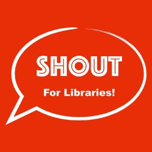 SHOUT! For Libraries
