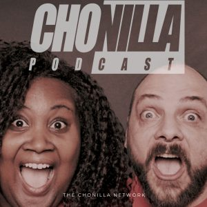 The ChoNilla Podcast