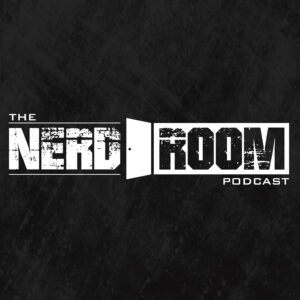 The Nerd Room – A Star Wars, Marvel, & DC Podcast