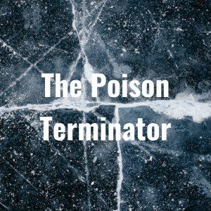 The Poison Terminator