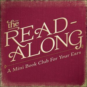 The Read-Along: A Mini Book Club For Your Ears