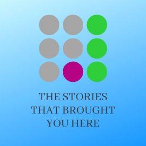 The Stories That Brought You Here