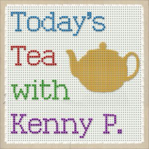 Today's Tea with Kenny P. – a comedy podcast
