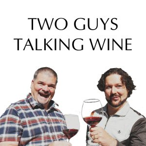 Two Guys Talking Wine
