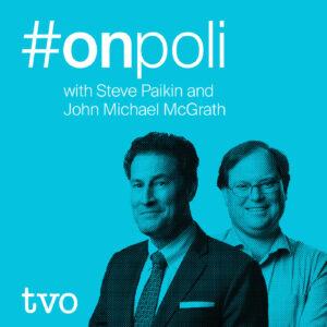 #onpoli, a TVO podcast