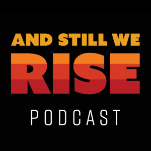 And Still We Rise