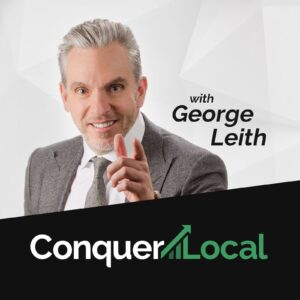 Conquer Local with George Leith