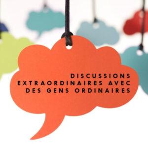 Discussions extraordiraines avec des gens ordinaires