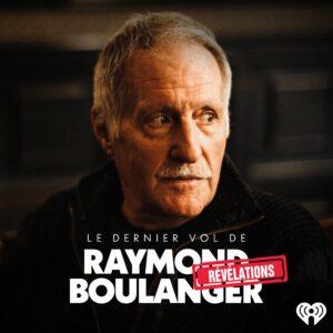 Le dernier vol de Raymond Boulanger : Révélations