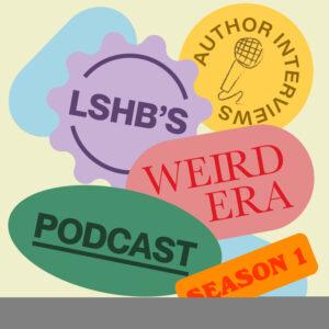 LSHB's Weird Era Podcast