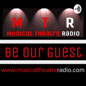 """Musical Theatre Radio presents """"Be Our Guest"""""""