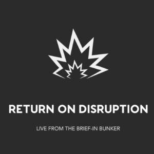 Return On Disruption