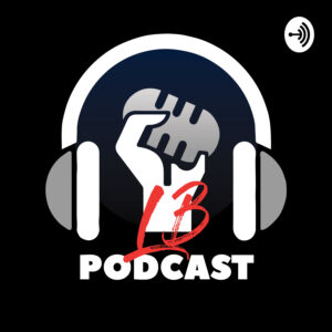 The LB Podcast