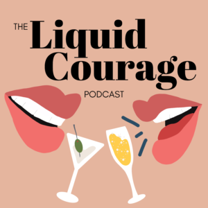 The Liquid Courage Podcast