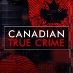 Canadian TrueCrime