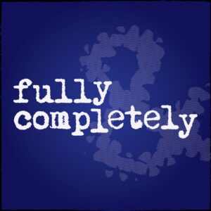 Fully & Completely