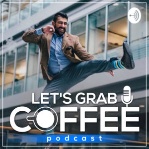Let's Grab Coffee Podcast ☕