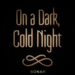 On a Dark, Cold Night