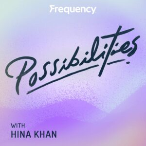Possibilities with Hina Khan