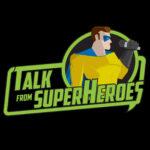 Talk FromSuperheroes