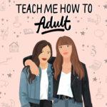 Teach Me How To Adult