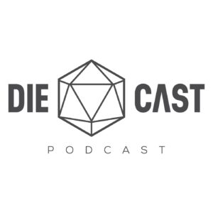 The Diecast Podcast – A D&D 5E Live Play Podcast