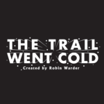 The Trail WentCold