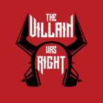 The Villain WasRight