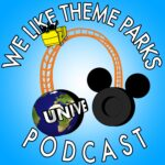 We Like Theme Parks – The Hilarious Disney & Universal Podcast!