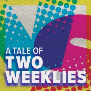 A Tale of Two Weeklies