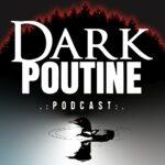 Dark Poutine – True Crime and DarkHistory
