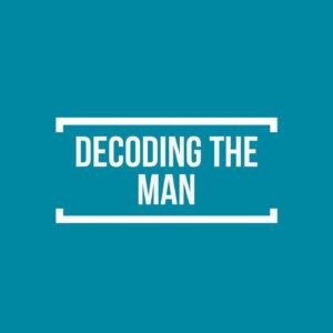 Decoding The Man