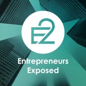 E2: Entrepreneurs Exposed