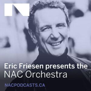 Eric Friesen presents the NAC Orchestra
