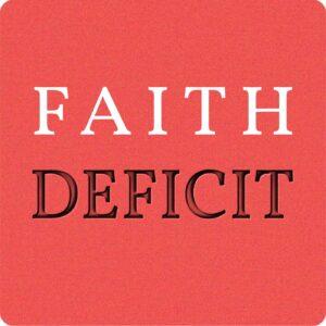 Faith Deficit