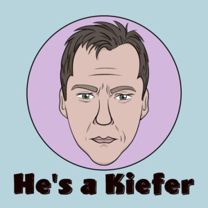 He's a Kiefer