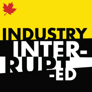 Industry Interrupted
